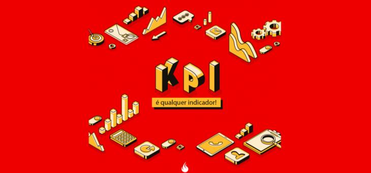 KPIS! Histórico e análise, qual a importância de acompanhar indicadores e desenvolver uma história de dados para sua empresa?